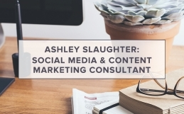 Ashley Slaughter: Social Media & Content Marketing Consultant