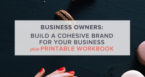 Build a Cohesive Brand for Your Business