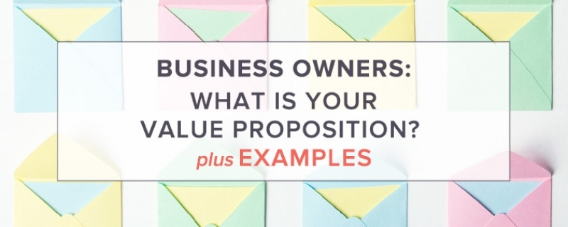 Business Owners: What is Your Value Proposition?